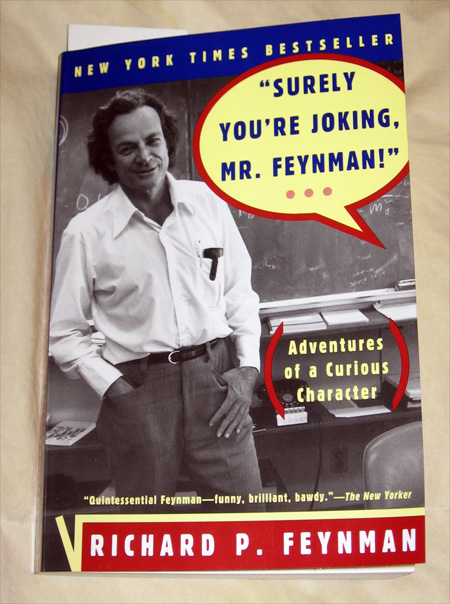 Surely You're Joking Mr Feynman: Adventures of a Curious Character by Richard P. Feynman