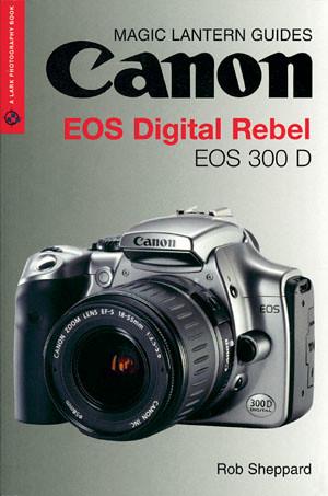 Canon EOS Digital Rebel EOS 300D Magic Lantern Guide