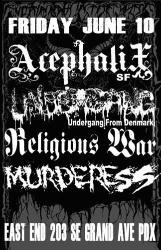 6/10/11 Acephalix/Undergang/ReligiousWar/Murderess