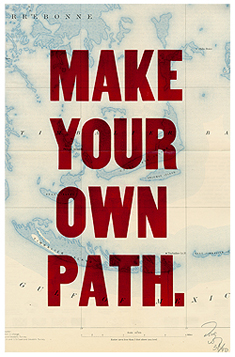 make your own path.