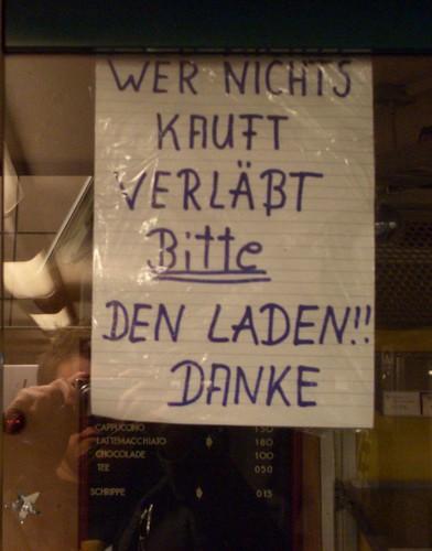 WER NICHTS KAUFT VERLABT Bitte DEN LADEN!! DANKE