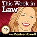 This Week in Law with Denise Howell