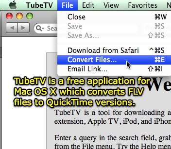 TubeTV is a free application for Mac OS X which converts FLV files to QuickTime versions
