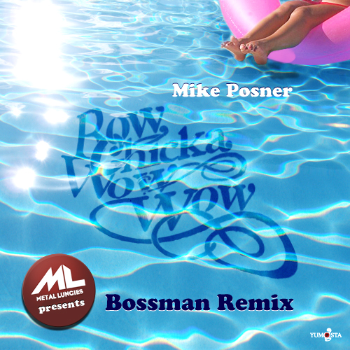 Mike Posner Bow Chicka Wow Wow (Bossman Remix)
