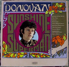 Donovan / Sunshine Superman (bradleyloos) Tags: music mono album vinyl retro albums fotos lp wax donovan albumart epic psychedelia vinyls recordalbums albumcovers rekkids vintagevinyl vitage vinylrecord musiccollection vinylrecords albumcoverart vinyljunkie recordalbum vintagerecords recordroom recordlabels myrecordcollection recordcollections sunshinesuperman vintagemusic lprecords collectingvinylrecords psychedelicmusic lpcoverart bradleyloos bradloos recordcollecting oldrecordalbums collectingrecords ilionny albumcoverscans vinylcollecting therecordroom greatalbumcovers collectingvinyl psychedelicalbumcovers recordalbumart recordalbumcollectors analoguemusic 333playsmusic collectingvinyllps collectionsetc albumreleasedate coverartgallery lpcoverdesign recordalbumsleeves vinylcollector vinylcollections musicvinylscovers musicalbumartwork vinyldiscscovers raremusicvinylalbums vinylcollectinghobby galleryofrecordalbumcoverart