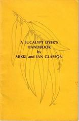 A Eucalypt Dyer's Handbook