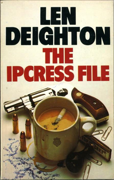 The Ipcress File by, Len DEIGHTON