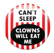 can't sleep...clowns will eat me!