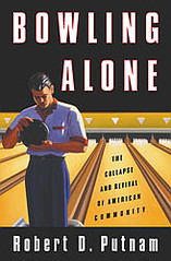 Bowling Alone, by Robert Putnam