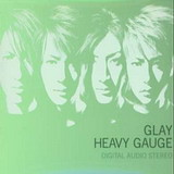 Heavy Gauge - GLAY