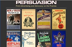 PERSUASION - Print Advertising and Advocacy on the Prairies