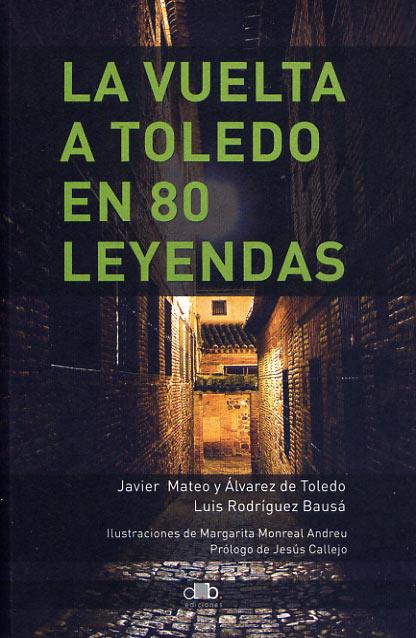 La Vuelta a Toledo en 80 Leyendas
