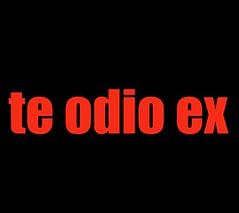 te-odio-ex