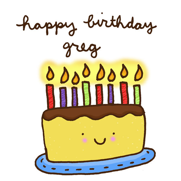 Happy Birthday Greg