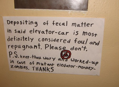 Depositing of fecal matter in said elevator-car is most definitely considered foul and repugnant. Please don't. P.S. Keep-thou wary and worked-up in case of mutant elevator-monkey-zombies. THANKS