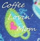 """Coffeelovinmom"""