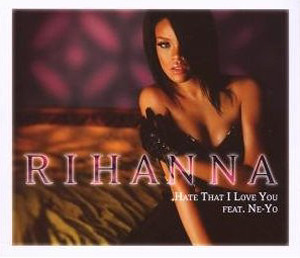 Rihanna - Hate That I Love You (12)