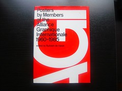 Posters by the Members of the Alliance Graphique Internationale 1960 - 1985 (AisleOne) Tags: graphicdesign posters brockmann crouwel internationaltypographicstyle alliancegraphiqueinternationale