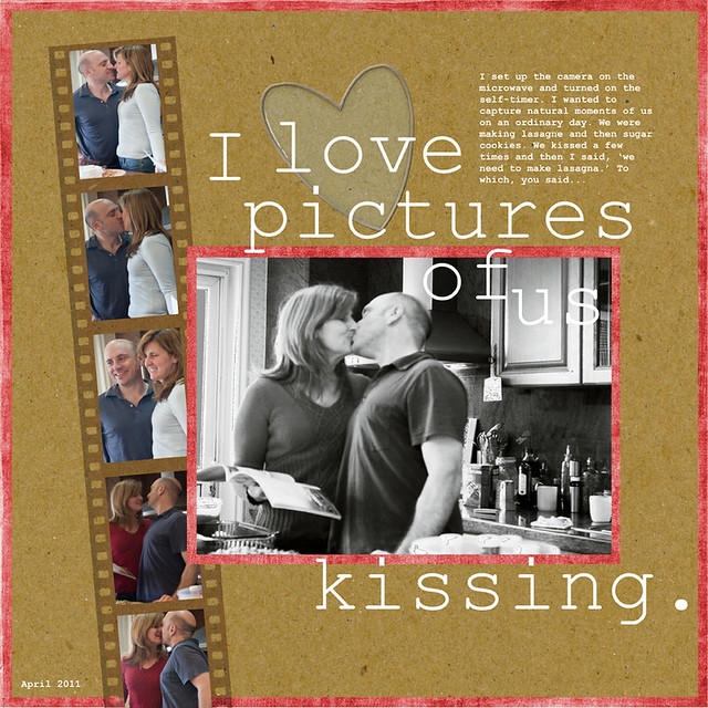 Day 8: I love pictures of us kissing.
