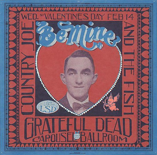 Grateful Dead BE MINE concert poster for 2/14/68 Carousel Ballroom, San Francisco.  Artwork by Stanley Mouse.  One in Excellent Condition will currently run you about $750!