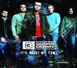 3 Doors Down - It´s Not My Time