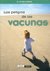 Xavier Uriarte, Los peligros de las vacunas