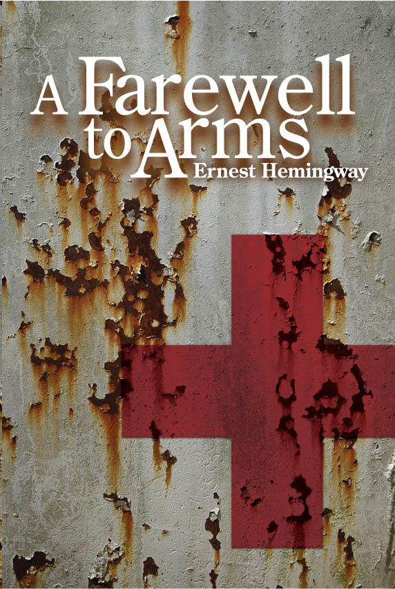 Book cover of A Farewell To Arms by Ernest Hemingway.