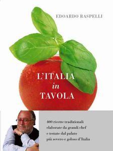 """L'Italia in tavola di Raspelli: libro crepuscolare più che """"reazionario"""""""