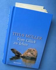 Titus Müller - Vom Glück zu leben