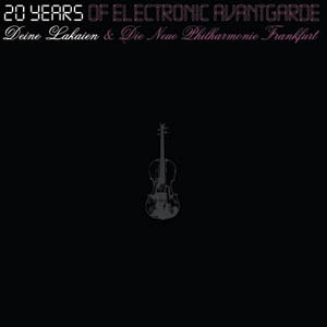 DEINE LAKAIEN: 20 Years Of Electronic Avantgarde (Premium Records 2007)