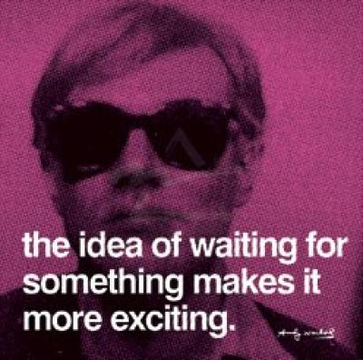 Andy-Warhol-The-idea-of-waiting-for-something-makes-it-----135389