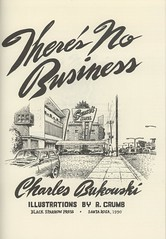 There's No Business (Zombie Normal) Tags: book illustrations graphicnovel 1990 crumb buk bukowski rcrumb charlesbukowski blacksparrowpress blacksparrow theresnobusiness