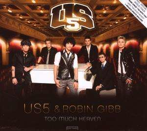 Us5 & Robin Gibb - Too Much Heaven