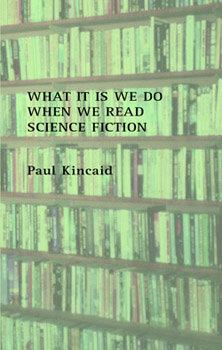 What It Is We Do When We Read Science Fiction cover
