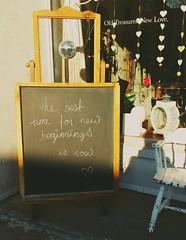 The Best Time (Georgie_grrl) Tags: chalkboard sign message wordsofwisdom anice kensingtonmarket toronto ontario positive newbeginnings