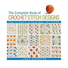 the complete book of crochet stitche designs