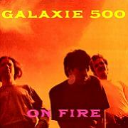 Galaxie 500 - On Fire [CD cover] (1989)