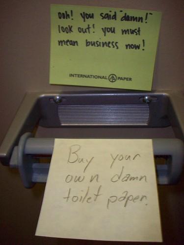 Buy your own damn toilet paper.