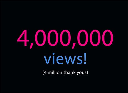 4 Million Views! Thank You!