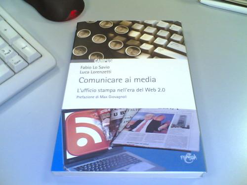 Comunicare ai media - L'ufficio stampa nell'era del Web 2.0