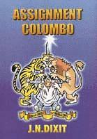 """Assignment Colombo"" by J.N. Dixit"