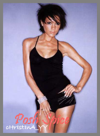 Victoria Beckham (Posh Spice) Born: 17th April, 1974