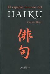 Vicente Haya, El espacio interior del Haiku