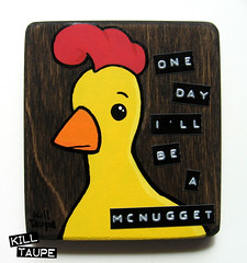 McNugget (KillTaupe) Tags: art chicken painting kill acrylic outsider cartoon pop lowbrow taupe mcnugget