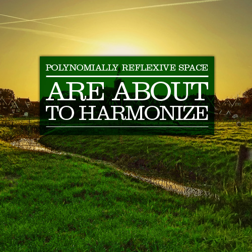 Polynomial Reflexive Space: Are About To Harmonize