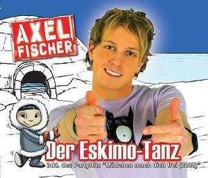 Axel Fischer - Der Eskimo Tanz