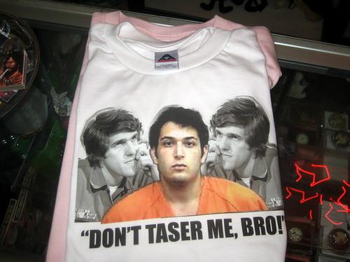 Don't Taser Me, Bro!