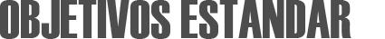 Objetivos Estandar