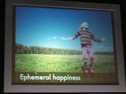 Ephemeral happiness