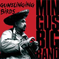 Mingus Big Band: Gunslinging Birds